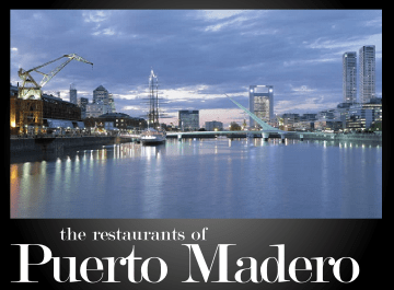 The best restaurants in Puerto Madero Filter by cuisine, price and rating