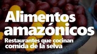 Alimentos amazonicos en restaurantes en Latinoamérica