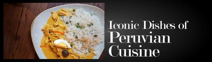 Iconic Peruvian Dishes at Restaurants in Lima