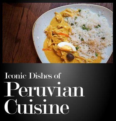 Iconic Dishes of Peruvian Cuisine