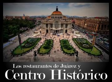 Los mejores restaurantes en barrios Centro Histórico y Juárez