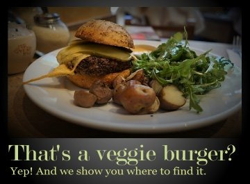 Veggie Burger. Where to find it.