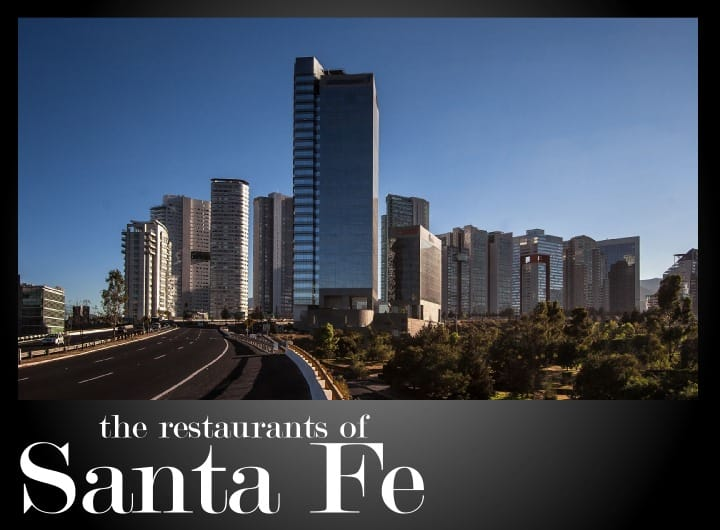The best restaurants in Santa Fe - Mexico City