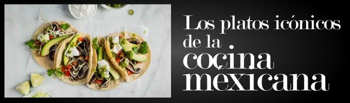 Platos icónicos de cocina méxicana